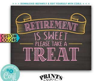 """Retirement Party Sign, Retirement is Sweet Please Take a Treat, PRINTABLE 8x10"""" Chalkboard Style Sign <Edit Colors Yourself with Corjl>"""