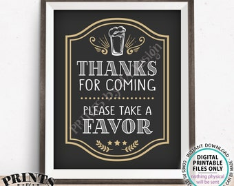 "Beer Party Favor Sign, Thanks for Coming Please take a Favor, Birthday or Retirement, PRINTABLE 8x10"" Beer Themed Party Sign, Pint <ID>"
