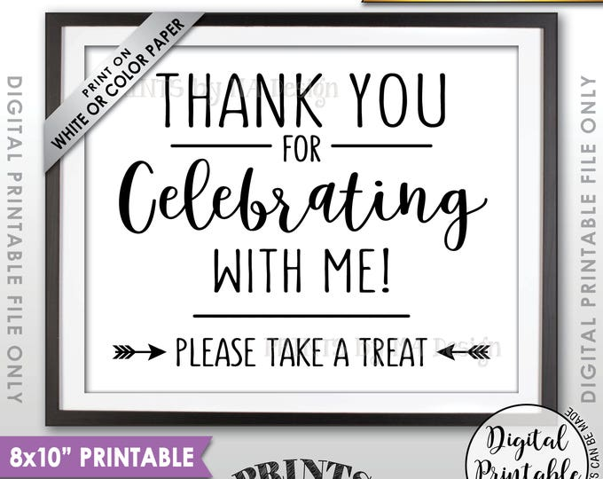 """Thank you for Celebrating With Me Sign, Graduation Party Favor Sign, Take a Treat, Birthday Party, Sweet 16 Decor, PRINTABLE 8x10"""" Sign <ID>"""