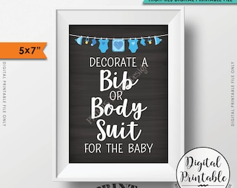 """Decorate a Bib or Body Suit Sign, Decorate a Body Suit Baby Shower Sign Decorating Station, 5x7"""" Chalkboard Style Printable Instant Download"""