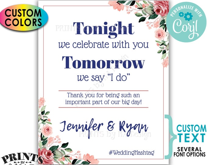 "Rehearsal Dinner Sign, Tonight We Celebrate With You Tomorrow We Say I Do, Custom PRINTABLE 16x20"" Floral Sign <Edit Yourself with Corjl>"