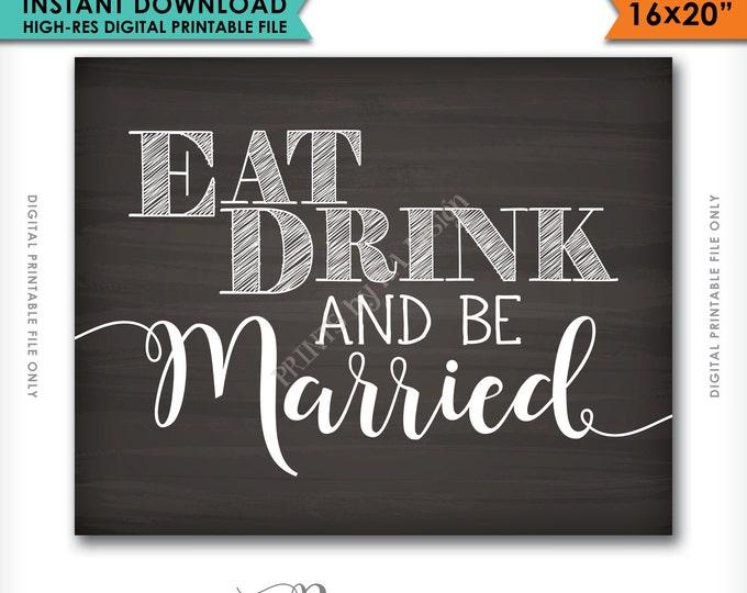 Eat Drink and Be Married Sign, Eat, Drink, Be Married, Bridal Shower, Wedding, Printable Chalkboard Poster, Instant Download Digital File