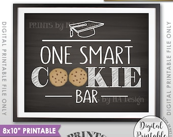 "One Smart Cookie Graduation Party Sign, Graduation Party Cookie Bar Sign Grad Sweet Treat, 8x10"" Chalkboard Style Printable Instant Download"