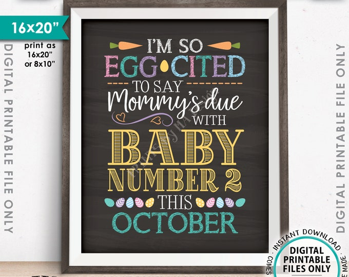 """Baby Number 2 Easter Pregnancy Announcement So Egg-Cited Mommy's Due with Baby #2 OCTOBER, PRINTABLE 8x10/16x20"""" Chalkboard Style Sign <ID>"""