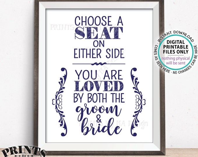 """Choose a Seat on Either Side You Are Loved by Both the Groom & Bride Sign, Wedding Seating, Navy Blue PRINTABLE 8x10/16x20"""" Seat Sign <ID>"""