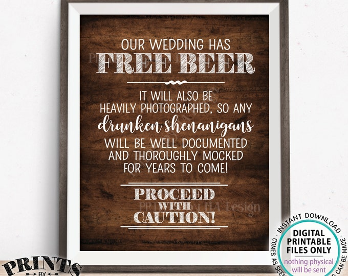 "Free Beer Sign, Caution Drunken Shenanigans Documented Wedding Sign, PRINTABLE 8x10/16x20"" Rustic Wood Style Wedding Bar Sign <ID>"