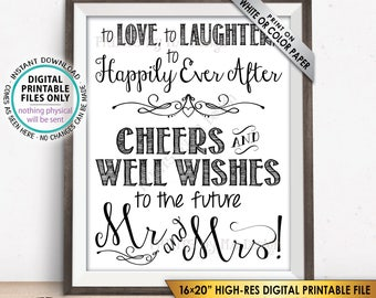 "Wedding Rehearsal Dinner Sign, Love Laughter Happily Ever After Cheers to the Future Mrs & Mrs, PRINTABLE 8x10/16x20"" Instant Download Sign"