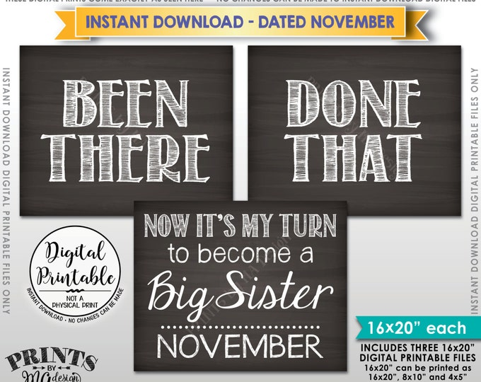 Been There Done That Pregnancy Announcement, My Turn to be a Big Sister in NOVEMBER Dated Chalkboard Style PRINTABLE Baby Reveal Signs <ID>