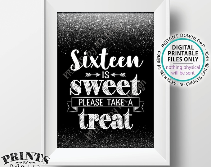 """Sweet 16 Sign, Sixteen is Sweet Please Take a Treat Sweet Sixteen Party Decor, 16th Birthday Party, PRINTABLE 5x7"""" Black & Silver Sign <ID>"""