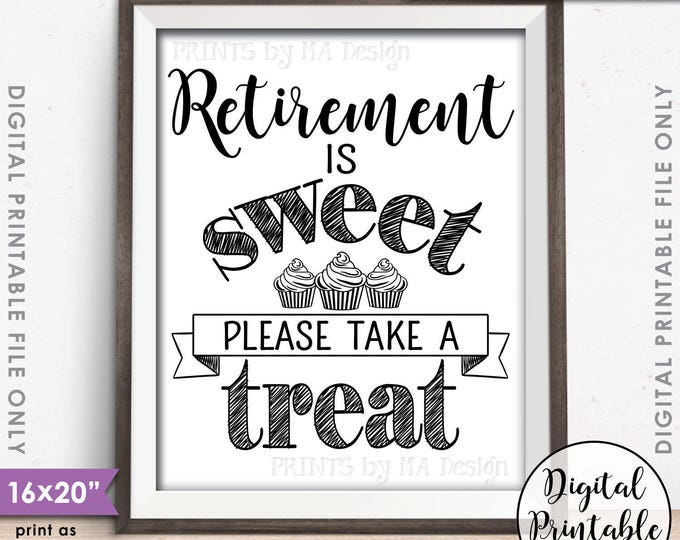 "Retirement Sign, Retirement Party Sign, Retirement is Sweet Please Take a Treat, Sweet Treat Cupcake Sign, 16x20"" Printable Instant Download"
