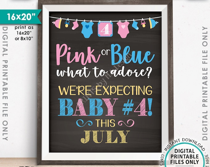 """4th Child Pregnancy Announcement, Pink or Blue What to Adore? Baby #4 is due JULY dated Chalkboard Style PRINTABLE 16x20"""" Reveal Sign <ID>"""