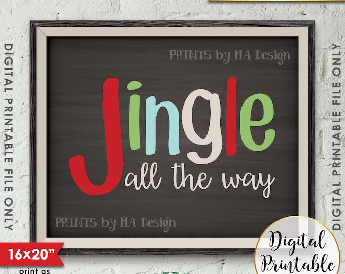 "Jingle All the Way Sign Christmas Decor Holiday Print, Jingle Bells X-mas Art, 8x10/16x20"" Chalkboard Style Instant Download Printable File"