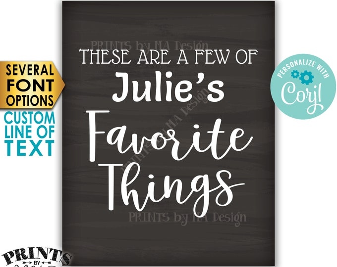 "Favorite Things Sign, These are a Few Favorite Things, Custom PRINTABLE 8x10/16x20"" Chalkboard Style Sign <Edit Yourself with Corjl>"