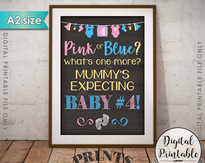 Baby #4 Pregnancy Announcement Pink or Blue What's 1 more? Mummy's Expecting Photo Prop, Instant Download A2 size Chalkboard Style Printable