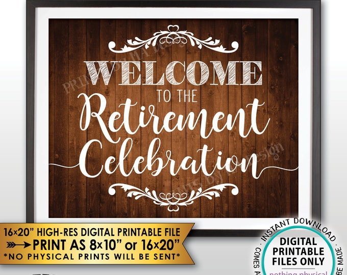 "Retirement Party Sign, Welcome to the Retirement Celebration, Rustic Wood Style PRINTABLE 8x10/16x20"" Retirement Party Welcome Sign <ID>"
