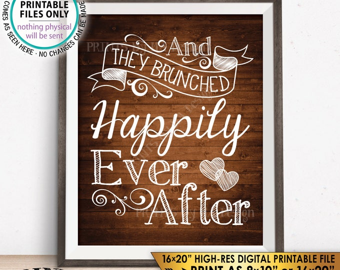 """And They BRUNCHED Happily Ever After Wedding Sign, Brunch Bridal Shower, Wedding Brunch, Rustic Wood Style PRINTABLE 8x10/16x20"""" Sign <ID>"""