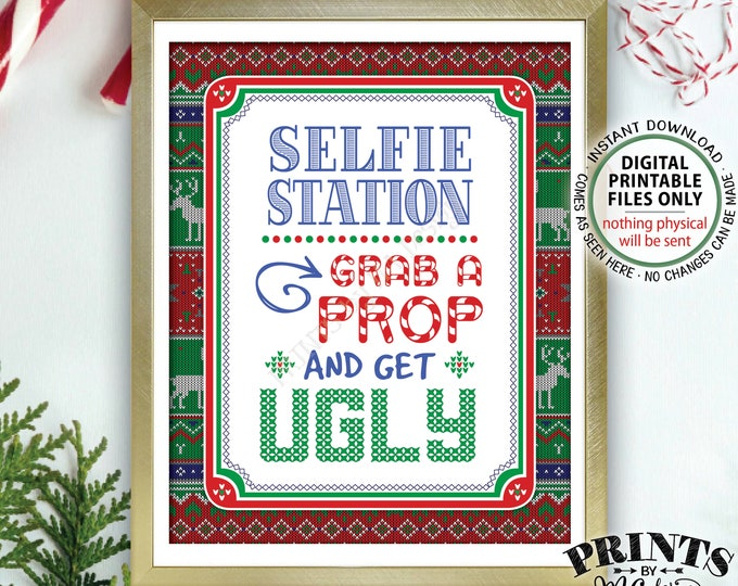 "Selfie Station Sign, Ugly Christmas Sweater Party, Grab a Prop and Get Ugly SIgn, Tacky Sweater, PRINTABLE 8x10"" Holiday Party Sign <ID>"