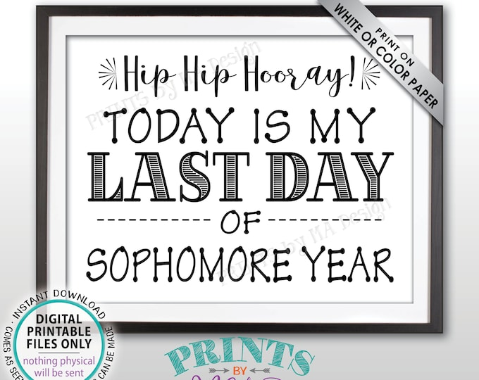 "SALE! Last Day of School Sign, Last Day of Sophomore Year Sign, School's Out, Last Day of 10th Grade Sign, Black Text PRINTABLE 8.5x11"" Sign"