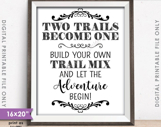 """Trail Mix Bar Sign, Two Trails Become One, Wedding Treat Sign, Wedding Favor, Adventure, 8x10/16x20"""" Instant Download Digital Printable File"""