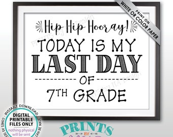 """SALE! Last Day of School Sign, Last Day of 7th Grade Sign, School's Out, Last Day of Seventh Grade Sign, Black Text PRINTABLE 8.5x11"""" Sign"""