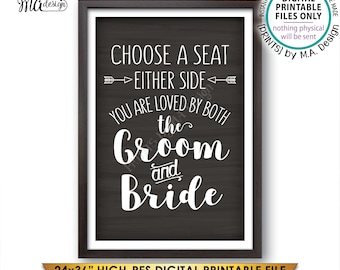 "Choose a Seat Either Side You Are Loved by Both the Groom and Bride, Choose any Seat, PRINTABLE 24x36"" Chalkboard Style Instant Download"