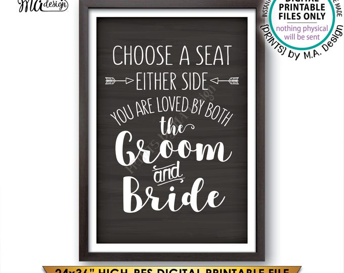 """Choose a Seat Either Side You Are Loved by Both the Groom and Bride, Choose any Seat, PRINTABLE 24x36"""" Chalkboard Style Instant Download"""