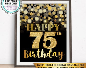 """75th Birthday Sign, Happy Birthday, 75 Golden Birthday Card, 75 Years, Black & Gold Glitter 8x10"""" PRINTABLE Instant Download B-day Sign"""