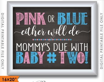 Pink or Blue Either Will Do Mommy's Due with Baby #2 Pregnancy Announcement Photo Prop, 2nd Child, Chalkboard Style Digital Instant Download