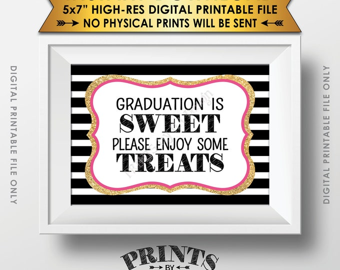 """Graduation is Sweet Please Enjoy Some Treats, Sweet Treats Graduation Party Sign, Black Pink & Gold Glitter Printable 5x7"""" Instant Download"""