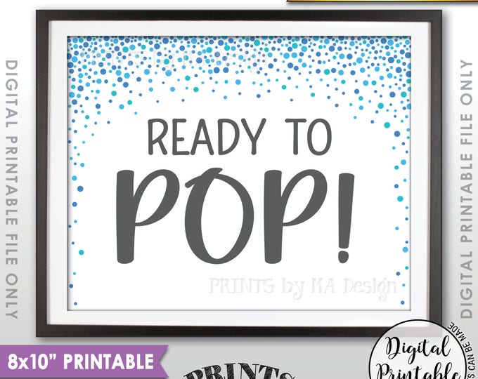 "Ready to Pop Sign, Baby Shower Sign, Popcorn, Cake Pop, Blue Confetti Design Baby Shower Decor, It's a Boy, PRINTABLE 8x10"" Sign <ID>"