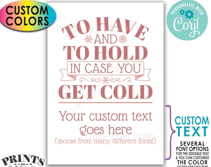 """To Have and To Hold In Case You Get Cold Sign, Custom PRINTABLE 5x7"""" Wedding Sign, Wedding Favors <Edit Yourself with Corjl>"""
