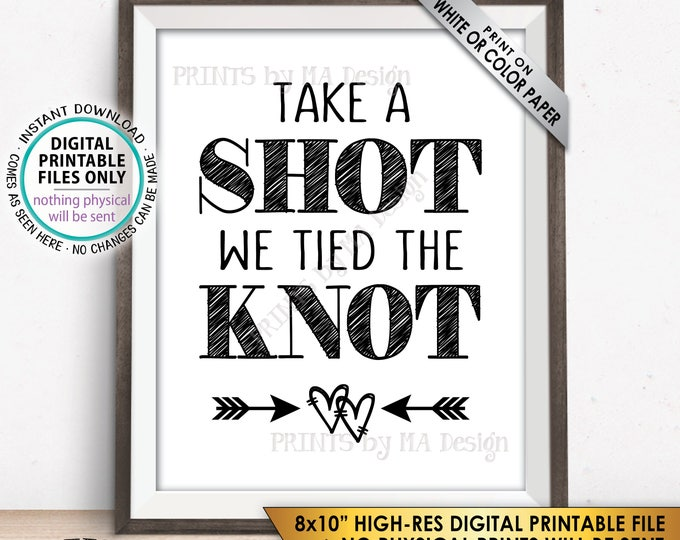 """Take a Shot We Tied the Knot Sign, Take a Shot Wedding Sign, Wedding Reception Bar Sign, Funny Shot Sign, PRINTABLE 8x10"""" Sign <ID>"""