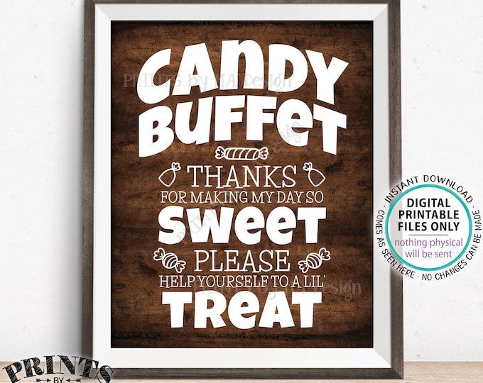 """Candy Buffet Sign, Thanks For Making My Day So Sweet, Help Yourself to a Lil Treat, PRINTABLE 8x10/16x20"""" Rustic Wood Style Sign <ID>"""
