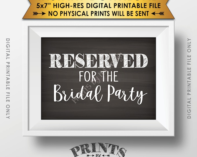 """Reserved Sign, Reserved for the Bridal Party Only Sign, Reserved Section, Chalkboard Style PRINTABLE 5x7"""" Instant Download Wedding Sign"""