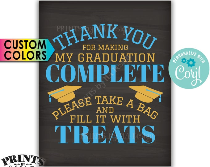"Thank You for Making my Graduation Complete Please take a Bag and Fill it with Treats, PRINTABLE 8x10/16x20"" Sign <Edit Yourself with Corjl>"