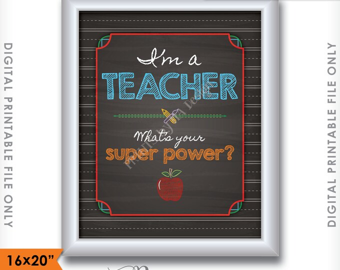 "Teacher has Super Powers, Teacher Gift, Teacher is a Super Hero Classroom Decor, PRINTABLE 8x10/16x20"" Chalkboard Style Sign <ID>"