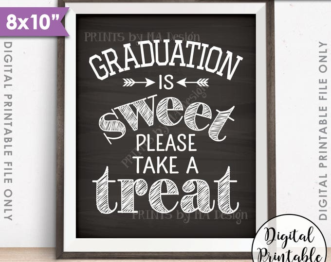 "Graduation Party Decoration, Graduation is Sweet Please Take a Treat Graduation Sign, PRINTABLE 8x10"" Chalkboard Style Grad Party Sign <ID>"