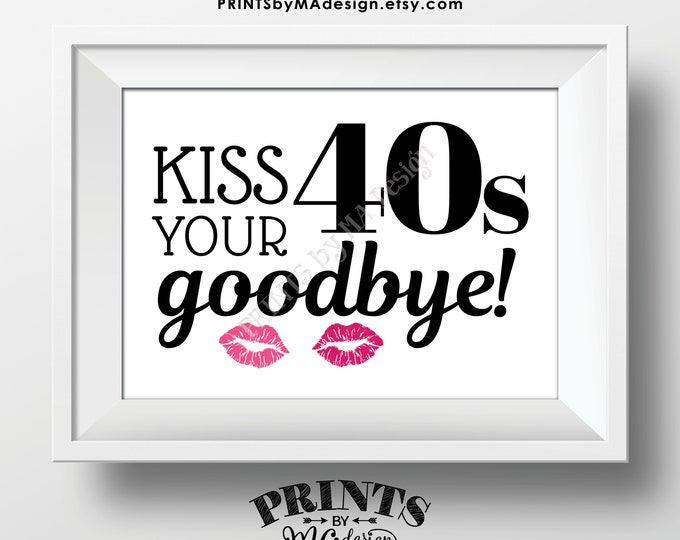 "50th Birthday Sign, Kiss Your 40s Goodbye, Funny 50th Candy Bar Sign, Fiftieth Bday Party Decor, PRINTABLE 5x7"" Sign <ID>"