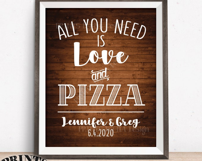 """All You Need is Love and Pizza Sign, Wedding Pizza, Wedding Reception Late Night Pizza, PRINTABLE 8x10/16x20"""" Rustic Wood Style Pizza Sign"""