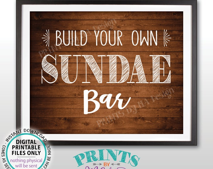 "Sundae Sign, Build Your Own Sundae Bar Sign, Ice Cream Sweet Treat, Graduation Birthday Wedding, PRINTABLE Rustic Wood Style 8x10"" Sign <ID>"
