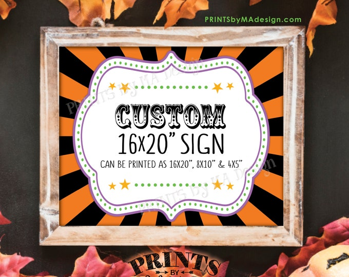 "Custom Halloween Carnival Sign, Choose Your Text, Circus Theme Halloween Party, Carnival Theme Party Sign, Custom PRINTABLE 8x10/16x20"" Sign"