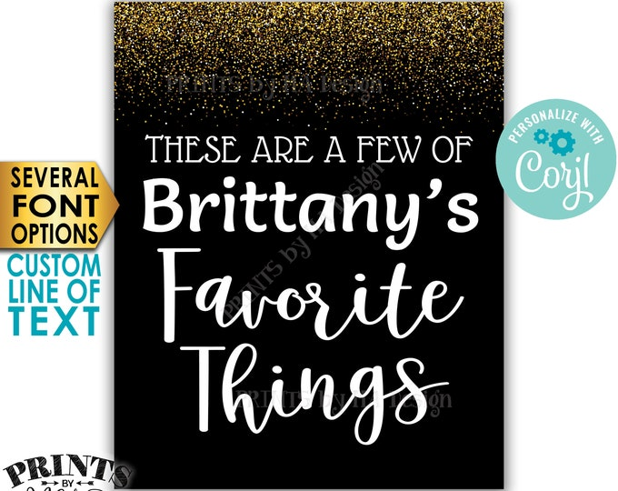 "Favorite Things Sign, These are a Few Favorite Things, Custom PRINTABLE 8x10/16x20"" Black & Gold Glitter Sign <Edit Yourself with Corjl>"