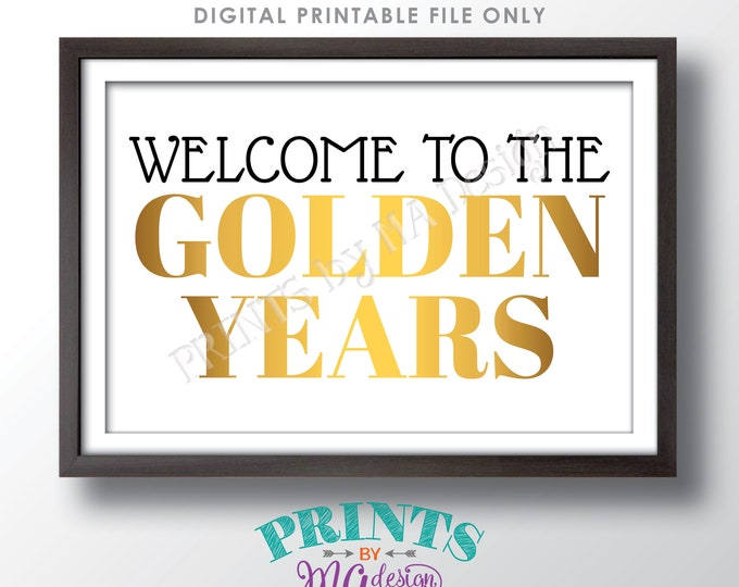 """Welcome to the Golden Years Sign, 50th Birthday Party Decorations, Black & Gold PRINTABLE 24x36"""" Sign <ID>"""