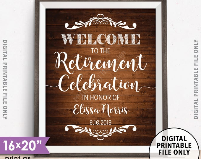 """Retirement Party Welcome Sign, Welcome to the Retirement Celebration, Custom Welcome Sign, PRINTABLE 8x10/16x20"""" Rustic Wood Style Sign"""