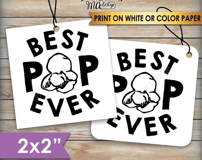 """Best Pop Ever Popcorn Tags, Father's Day Gift Cards, Popcorn Favors, Dad, Daddy, Grandpa, Papa, 2x2"""" tags on 8.5x11"""" PRINTABLE Sheet <ID>"""