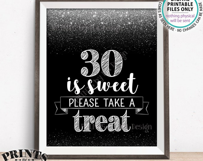 """30th Birthday, 30 is Sweet Please Take a Treat Thirtieth Party Decor, 30th Anniversary, PRINTABLE Black & Silver Glitter 8x10"""" 30 Sign <ID>"""