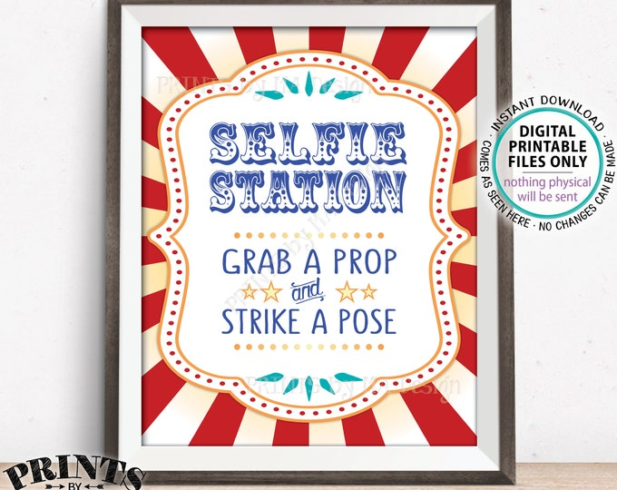 "Carnival Theme Selfie Station Sign Sign, Grab a Prop and Strike a Pose Carnival Photos, Circus Theme Party, PRINTABLE 8x10/16x20"" Sign <ID>"