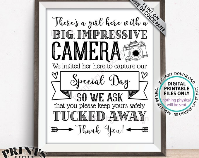 "Please No Cameras Sign, There's A Girl Here Taking Photos to Capture Our Special Day, PRINTABLE 8x10/16x20"" Wedding Sign <ID>"