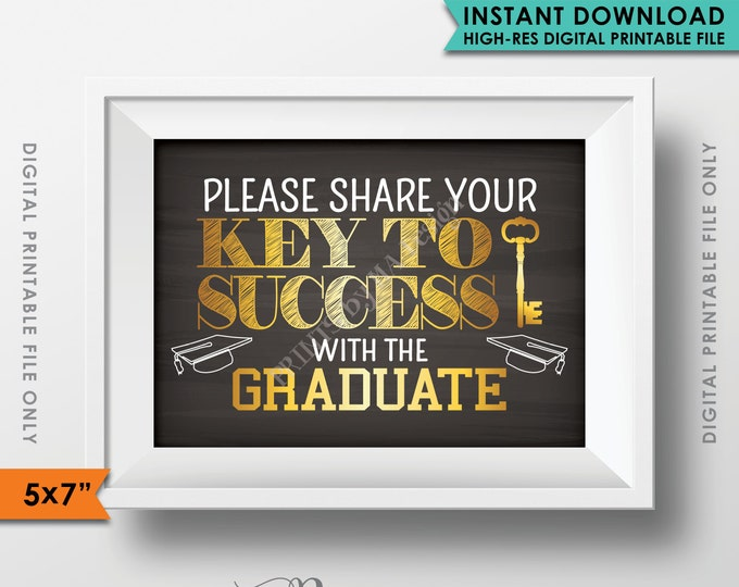 """Please share your Key to Success with the Graduate Sign, Advice Chalkboard, Grad Party Decor, 5x7"""" Instant Download Digital Printable File"""