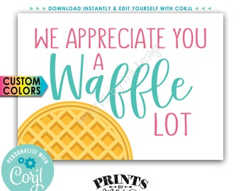 "We Appreciate You a Waffle Lot Waffle Sign, Waffle Station, Waffle Bar, PRINTABLE 5x7"" Sign <Edit Yourself with Corjl>"